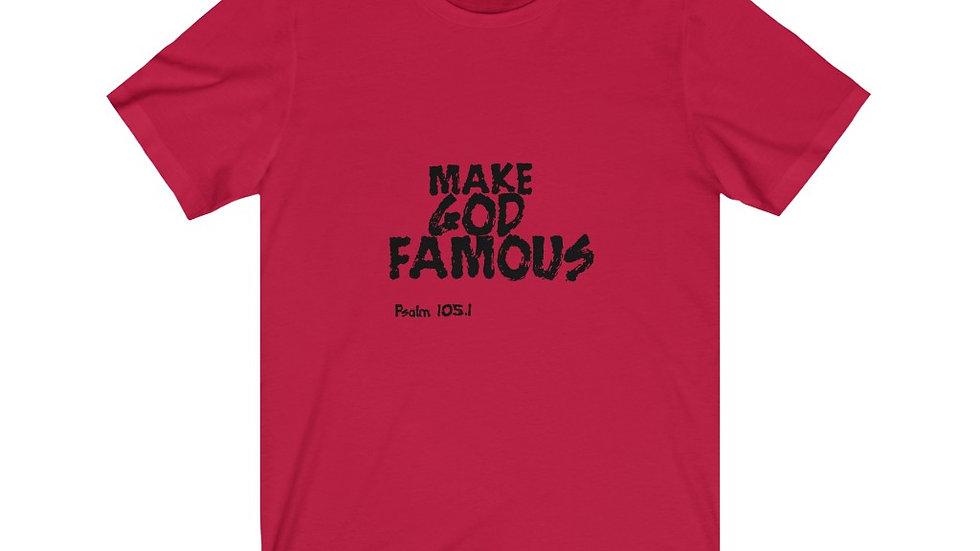 Make God Famous Unisex Jersey Short Sleeve Tee