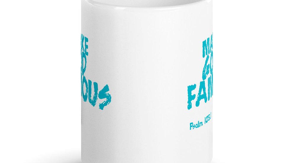 Make God Famous Mug