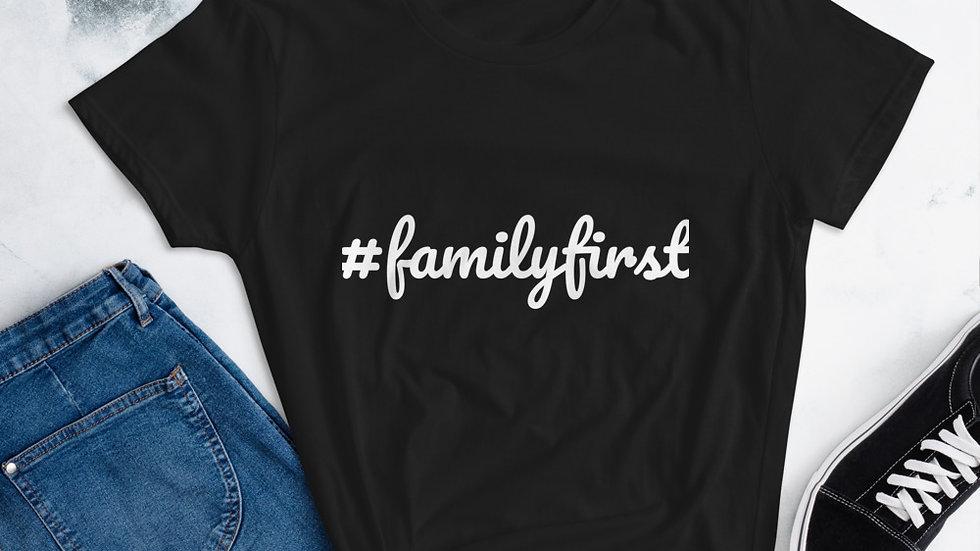 Women's Fashion Fit #FamilyFirst T-Shirt