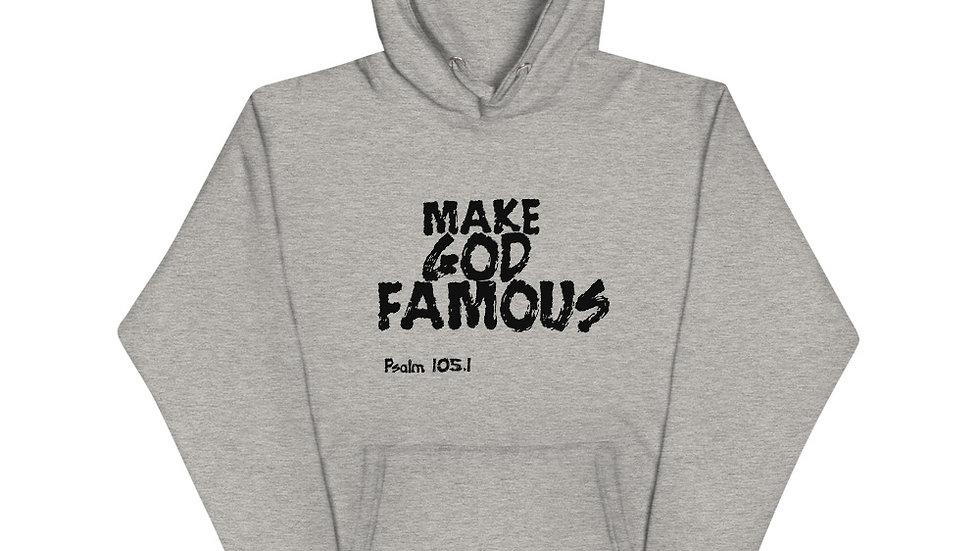 Make God Famous Unisex Hoodie