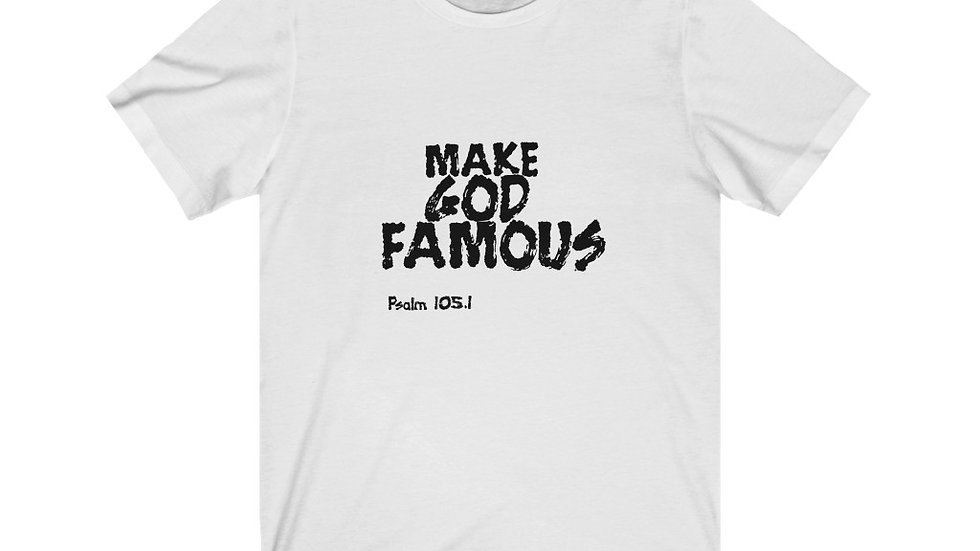 Make God Famous Unisex Jersey Short Sleeve Tee