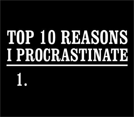 Think Differently - top 10 reasons to procrastinate