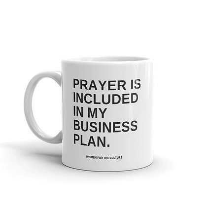 """Prayer is included in my business plan"" Mug"