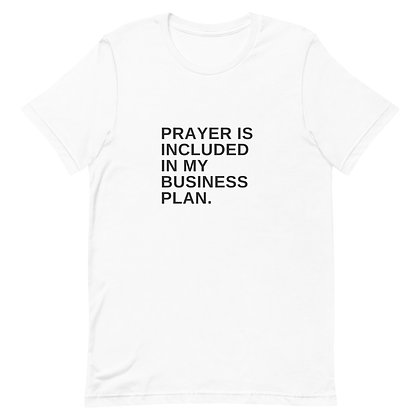 """Prayer is included in my business plan"" Short-Sleeve Unisex T-Shirt"