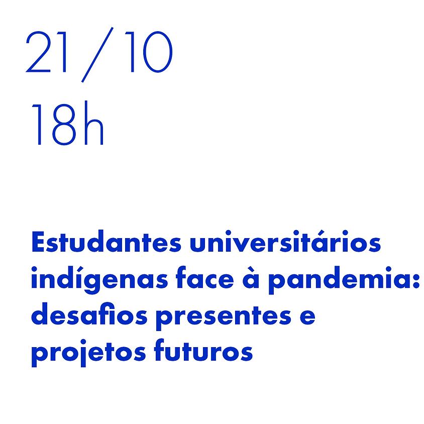 Estudantes universitários indígenas face à pandemia: desafios presentes e projetos futuros