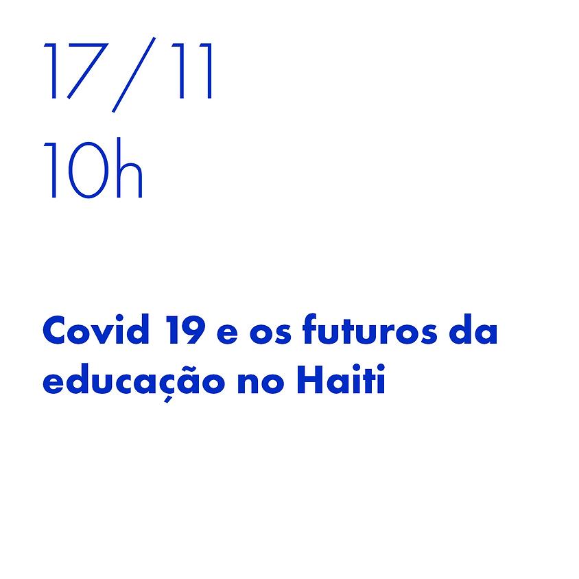 Covid 19 e os futuros da educação no Haiti