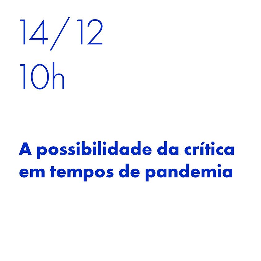 A possibilidade da crítica em tempos de pandemia