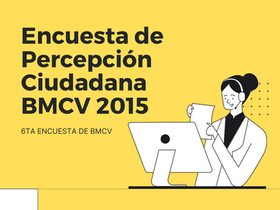 Encuesta de Percepción Ciudadana BMCV 2015