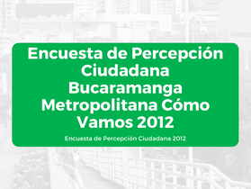 Encuesta de Percepción Ciudadana BMCV 2012