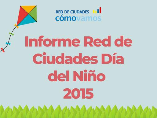 Informe Red de Ciudades Día del Niño 2015