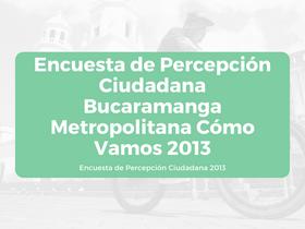 Encuesta de Percepción Ciudadana BMCV 2013