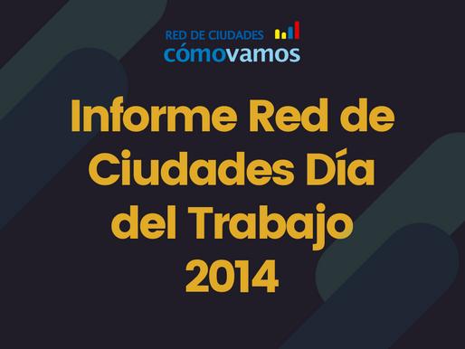 Informe Red de Ciudades Día del Trabajo 2014