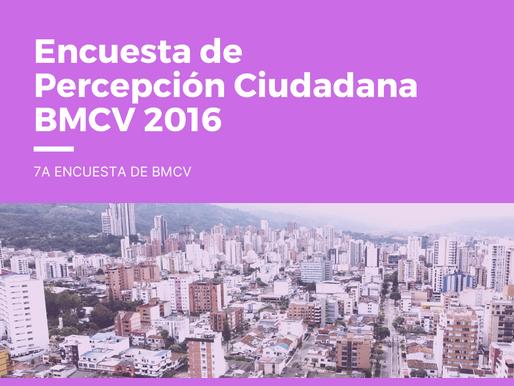 Encuesta de Percepción Ciudadana BMCV 2016