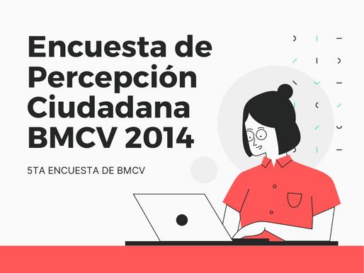 Encuesta de Percepción Ciudadana BMCV 2014