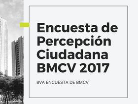 Encuesta de Percepción Ciudadana BMCV 2017