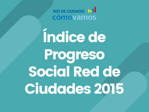 Índice de Progreso Social Red de Ciudades 2015