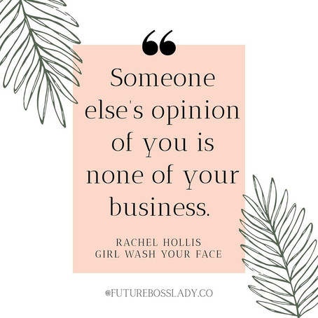 Opinions are none of your business.