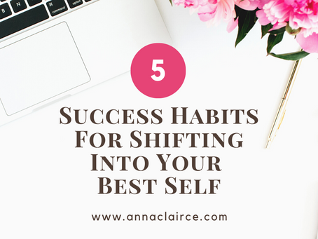 Success Habits For Shifting Into Your Best Self