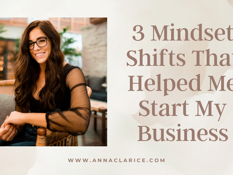 3 Mindset Shifts That Helped Me Start My Business