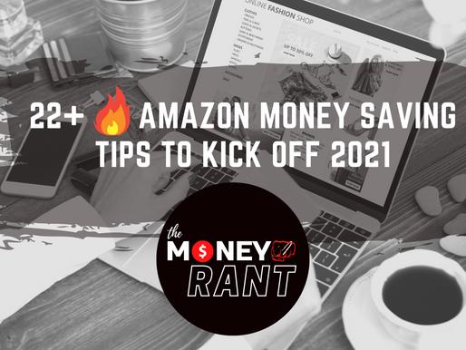 22+ 🔥🔥🔥 Amazon Money Saving Tips To Kick Off 2021!