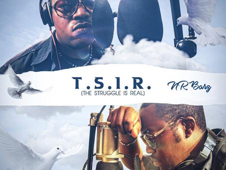 """NRBARZ """"T.S.I.R. (The Struggle is Real)"""" - Rap di lotta e di sentimento"""