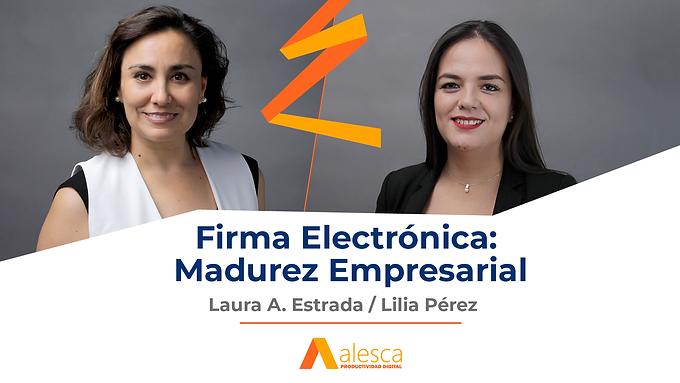 Firma Electrónica: Madurez Digital
