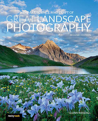 Cover of Glenn Randall's book The Art, Science, and Craft of Great Landscape Photography, second edition