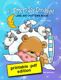 Annie Lang's It's Time to Say Goodnight Line Art Pattern Book Themed character designs .PDF edition