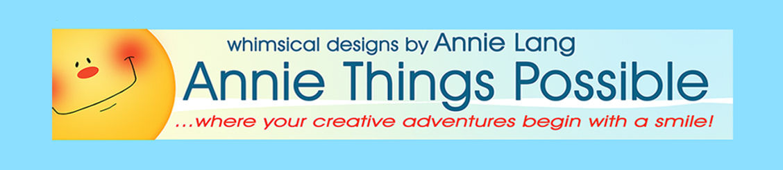 Annie Lang's whimsical designs and DIY creative crafting because anything IS possible at anniethingspossible.com