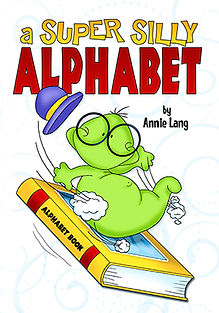 Annie Lang's Super Silly Alphabet Book