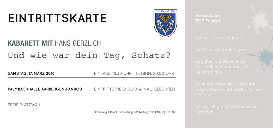 Eintrittskarte zum Kabarett mit Hans Gerzlich am 17.3.2018 in der Palmbachhalle Panrod. Gestaltung und Druck: Peteratzinger-Publishing, Hof Gnadenthal 3, 65597 Hünfelden