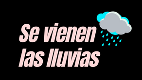 Se vienen las lluvias