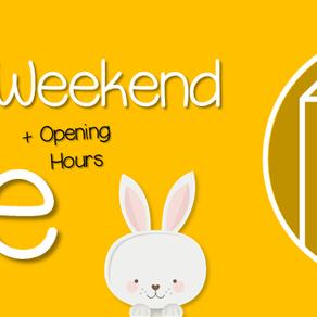 Easter Weekend Sale & Opening Hours