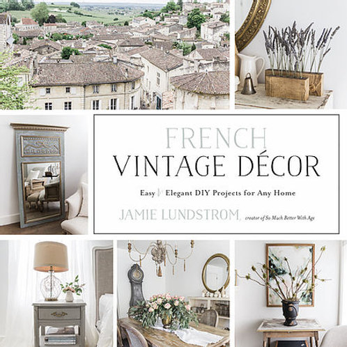 French Vintage Decor Gift Book By Jamie Lundstrom