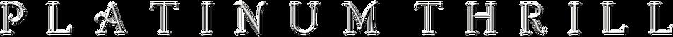 Platinum Thrill Promo Logo - White Shado