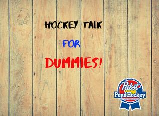 Hockey Talk - For Dummies!