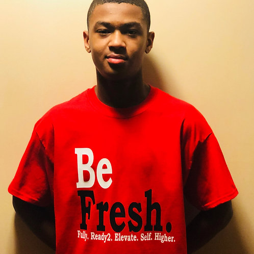Be Fresh. Fully Ready2 Elevate Self Higher