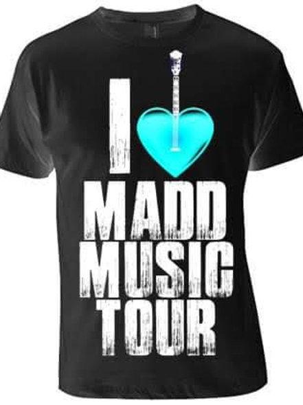 I Love MADD Music tour shirt