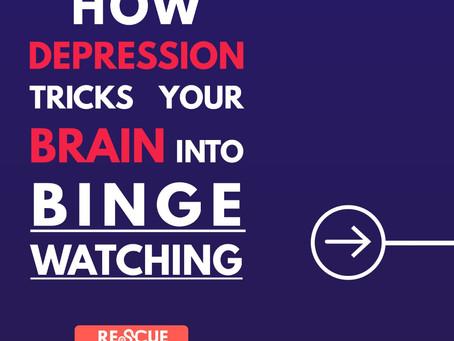 How Depression Tricks Your Brain Into Binge Watching!