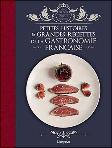 Petites histoires et grandes recettes de la gastronomie française