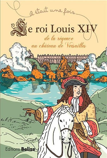 Louis XIV, de la régence au château de Versailles