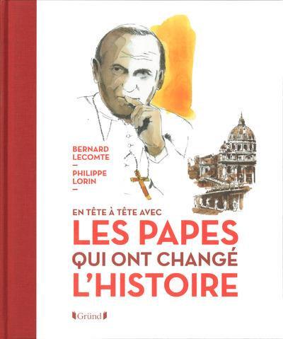 Tête à tête avec les Papes qui ont changé l'Histoire