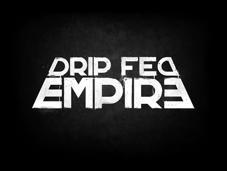 Musician Of The Month: Drip Fed Empire