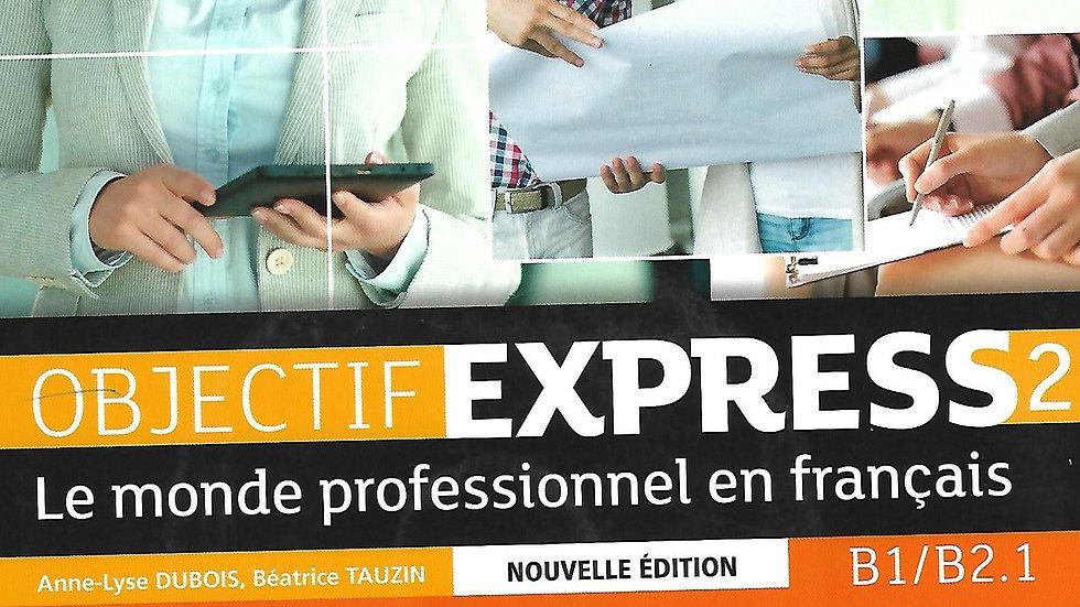 Objectif Express B1/B2 (Textbook& Workbook)