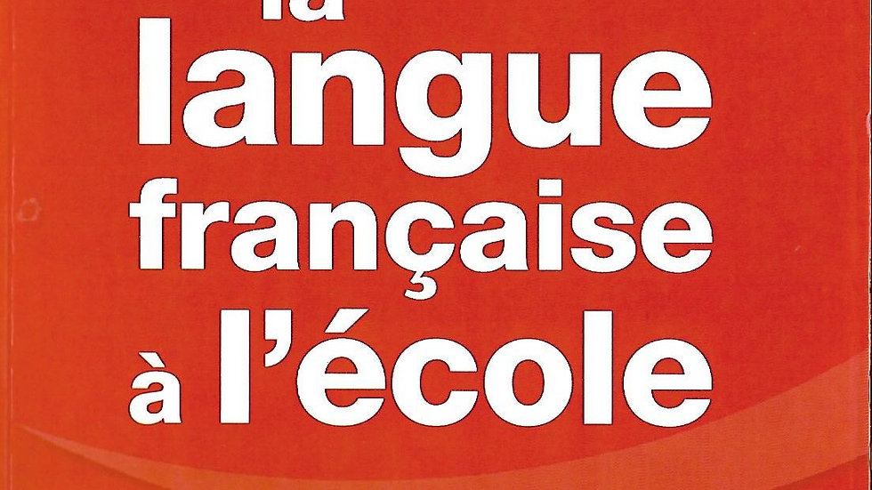 Enseigner la  langue francais a l'ecole
