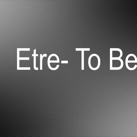 Verb ETRE- TO BE