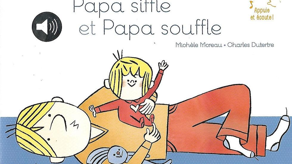 Papa siffle et Papa souffle