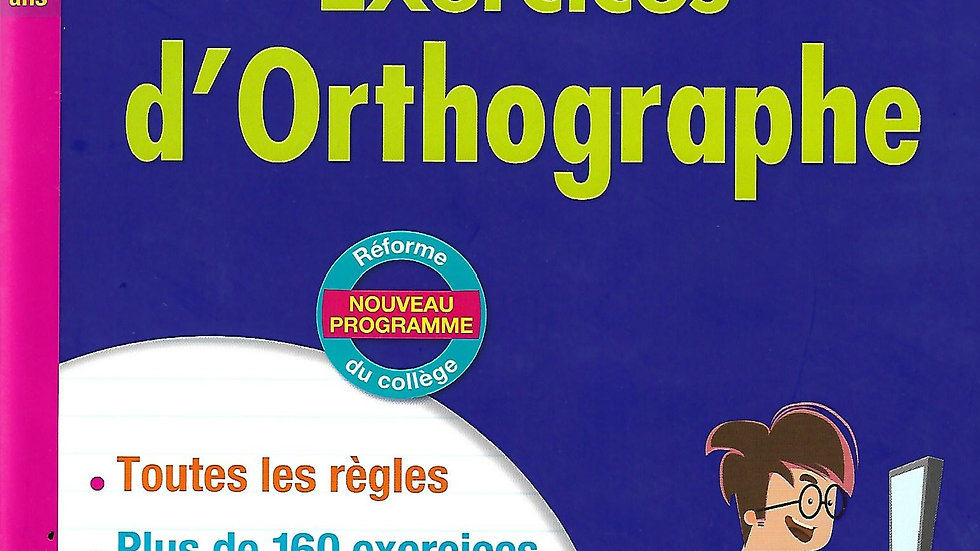 Le Bled- Exercices d'Orthographe 3e
