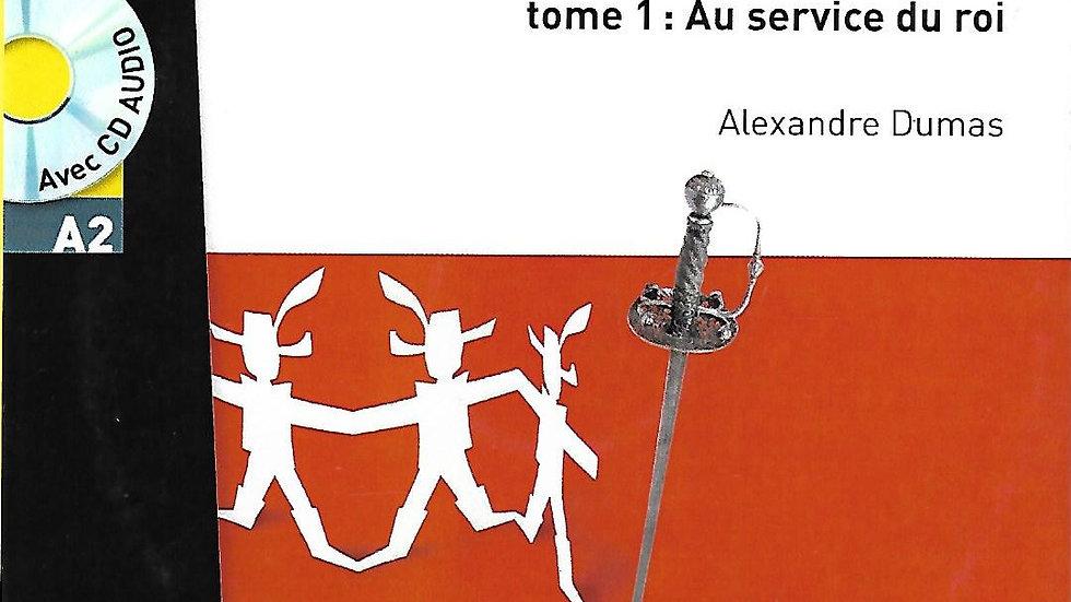 Les Trois Mousquetaires- tome1: Au service du roi