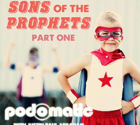 *NEW Podcast: Sons of the Prophets